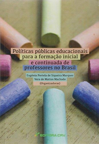 Políticas públicas educacionais para a formação inicial e continuada de professores no brasil