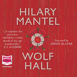 Wolf Hall                   By:                                                                                                                                 Hilary Mantel                               Narrated by:                                                                                                                                 Simon Slater                      Length: 24 hrs and 15 mins     2,616 ratings     Overall 4.2