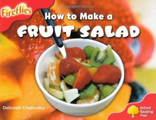 petit Oxford Tree Reading: Niveau 4: Plus de lucioles A: Comment faire une salade de fruits