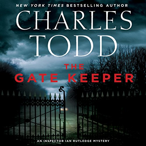 The Gate Keeper     An Inspector Ian Rutledge Mystery              By:                                                                                                                                 Charles Todd                               Narrated by:                                                                                                                                 Simon Prebble                      Length: 10 hrs and 11 mins     543 ratings     Overall 4.6