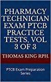 Pharmacy Technician Exam PTCB Practice Tests, Vol 3 of 3: PTCB Exam Preparation Series (English Edition)