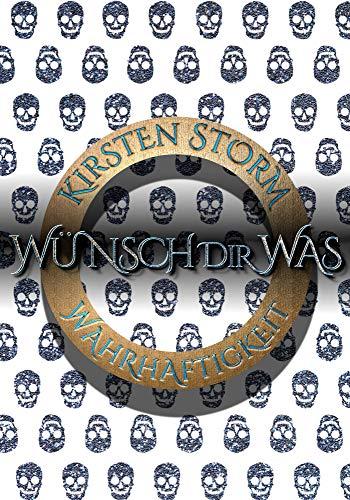 Wünsch Dir Was: Wahrhaftigkeit (Chronik der Wünsche 4)