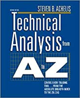 Technical Analysis from A to Z: Covers Every Trading Tool...from the Absolute Breadth Index to the Zig Zag