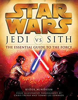 Jedi vs Sith  The Essential Guide to the Force  Star Wars