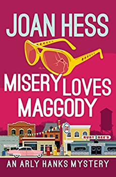 Misery Loves Maggody  The Arly Hanks Mysteries Book 11
