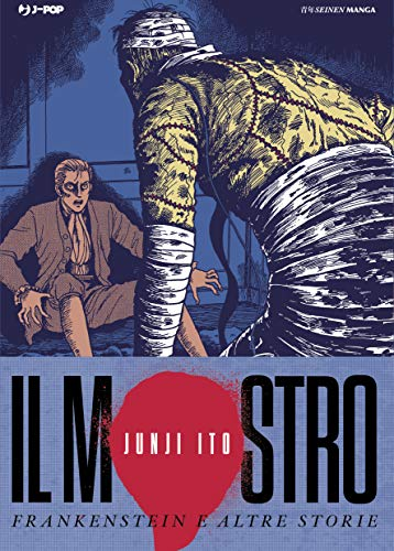 Il mostro. Frankenstein e altre storie. Junji Ito Collection