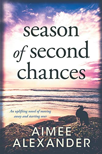 Season of Second Chances: an uplifting novel of moving away and starting over