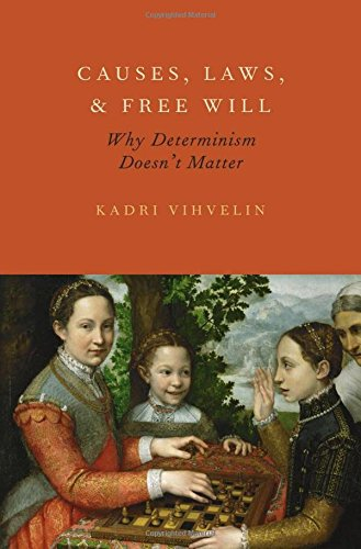 Compare Textbook Prices for Causes, Laws, and Free Will: Why Determinism Doesn't Matter 1 Edition ISBN 9780199795185 by Vihvelin, Kadri