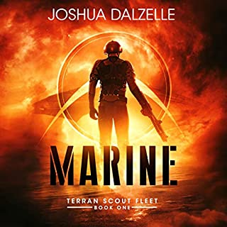 Marine     Terran Scout Fleet, Book 1              By:                                                                                                                                 Joshua Dalzelle                               Narrated by:                                                                                                                                 Paul Heitsch                      Length: 7 hrs and 49 mins     8 ratings     Overall 4.5