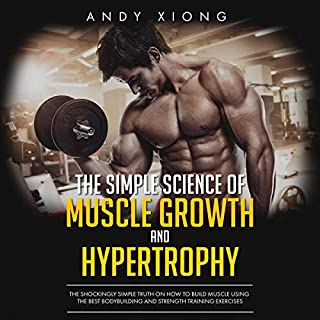 The Simple Science of Muscle Growth and Hypertrophy audiobook cover art