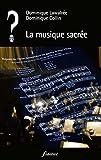 La musique sacrée (Que penser de... ? t. 77)