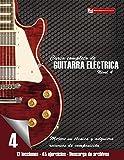 Curso completo de guitarra eléctrica nivel 4: Mejore su técnica y adquiera recursos de composición: Volume 4