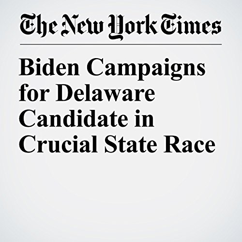 Biden Campaigns for Delaware Candidate in Crucial State Race copertina