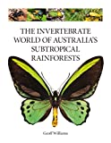 The Invertebrate World of Australia's Subtropical Rainforests (English Edition)