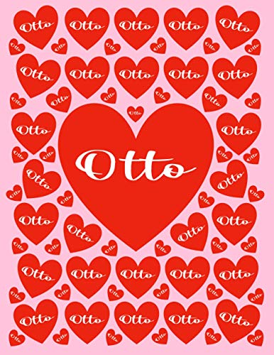 OTTO: All Events Customized Name Gift for Otto, Love Present for Otto Personalized Name, Cute Otto Gift for Birthdays, Otto Appreciation, Otto Valentine - Blank Lined Otto Notebook (Otto Journal)