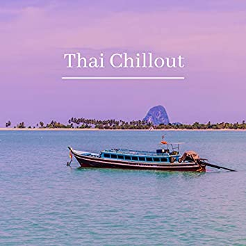 Thai Chillout: Music from Exotic Islands for Holidays 2021 (Beachside Clubs)
