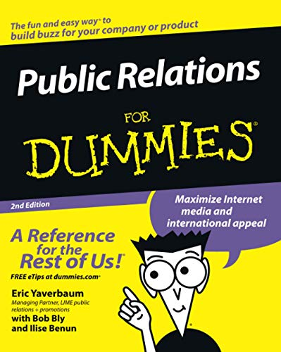 Compare Textbook Prices for Public Relations For Dummies 2 Edition ISBN 9780471772729 by Yaverbaum, Eric,Benun, Ilise,Bly, Robert W.,Kirshenbaum, Richard