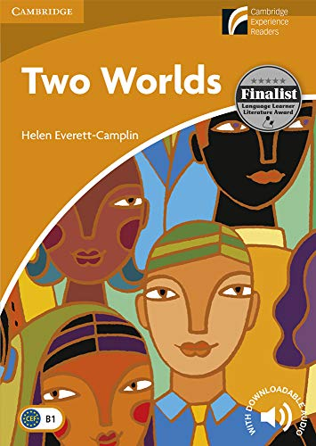 Two Worlds. Level 4 Intermediate. B1. Cambridge Experience Readers. (Cambridge Discovery Readers L4)