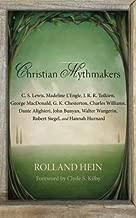 By Rolland Hein Christian Mythmakers: C. S. Lewis, Madeline L'engle, J. R. R. Tolkien, George Macdonald, G. K. Chest (2nd) [Paperback]