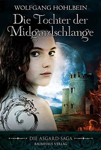 Die Tochter der Midgardschlange: Die Asgard-Saga (Baumhaus Verlag)