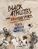 Black Athletes who Changed Sports: Black History Matters Book Series (English Edition)