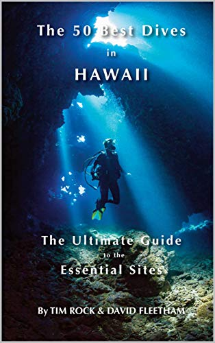 The 50 Best Dives in Hawaii: The Ultimate Guide to the Essential Sites (English Edition)