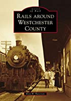 Rails Around Westchester County (Images of Rail)