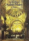 La basilica di San Marco a Venezia. Ediz. francese - Scala Group