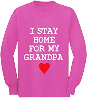 I Stay Home for My Grandpa Toddler Kids Long Sleeve T-Shirt