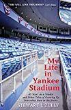 My Life in Yankee Stadium: 40 Years As a Vendor and Other Tales of Growing Up Somewhat Sane in The Bronx