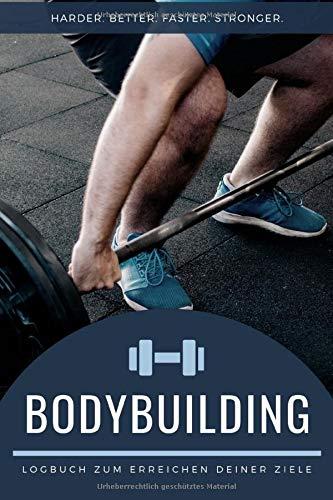 Dein Bodybuilding Trainingstagebuch: Trainingstagebuch DIN A5 Inkl. Eintragsliste für dein Krafttraining, Bodybuilding und Cardio Workout Log Buch / Trainings Logbuch zum erreichen deiner Ziele