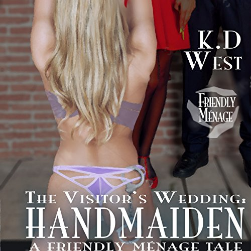 Handmaiden: A Friendly FFM Ménage Tale: The Visitor's Wedding, Book 2