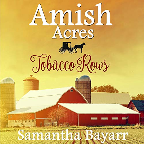 Amish Acres: Tobacco Rows audiobook cover art