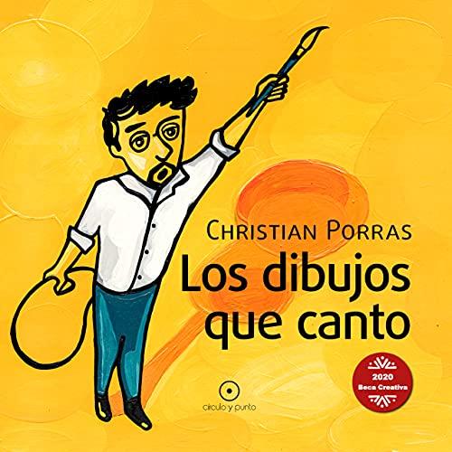 Los dibujos que canto (Spanish Edition)