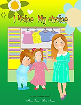 Childrens book: I Voice my Choice - I Choose My-self: (good values, Help kids learn assertiveness skills, short stories for children) (English Edition) eBook: Even, Ilana, Galappatty, Taranga, Lanyado, Gye: Amazon.es: Tienda