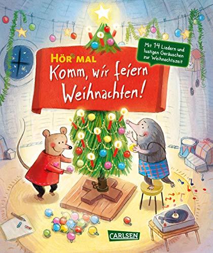 Komm, wir feiern Weihnachten: Mit 14 Weihnachtsliedern und stimmungsvollen Geräuschen (Hör mal): Mit 16 Weihnachtsliedern und stimmungsvollen Geräuschen (Hör mal (Soundbuch))