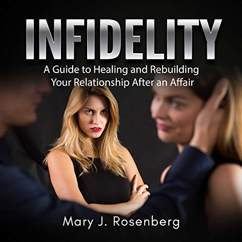 Infidelity: A Guide to Healing and Rebuilding Your Relationship After an Affair audiobook cover art