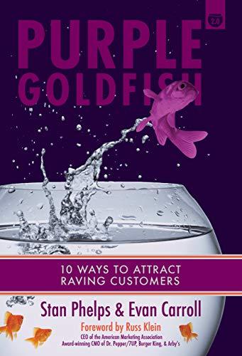 Purple Goldfish 2.0: 10 Ways to Attract Raving Customers (English Edition)
