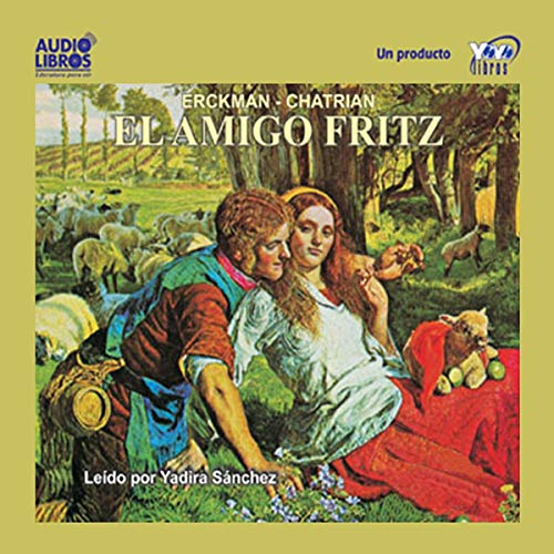 El Amigo Fritz [My Friend Fritz] audiobook cover art