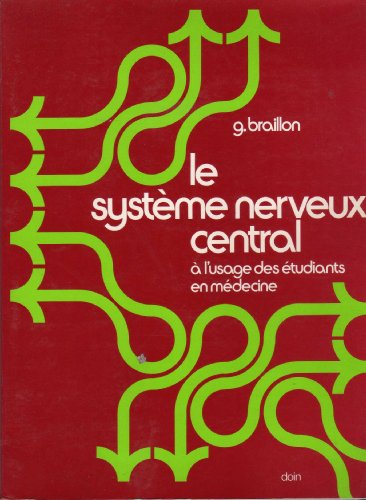 Le système nerveux central à l'usage des étudiants en médecine