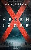 'Hexenjäger: Thriller (Jessica-Niemi-Reihe, Band 1)' von Max Seeck