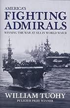 America's Fighting Admirals: Winning the War at Sea in World War II