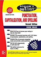 SCHAUM'S OUTLINE OF PUNCTUATION, CAPTIALIZATION AND SPELLING 2ND ED.