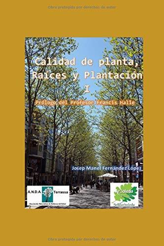 Calidad de Planta, raices y Plantacion I (Arboricultura)