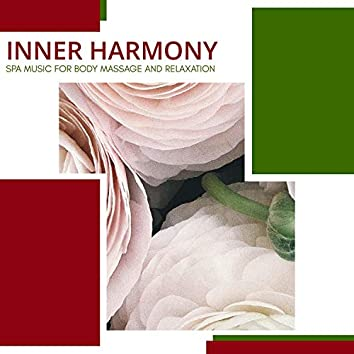 Inner Harmony - Spa Music For Body Massage And Relaxation