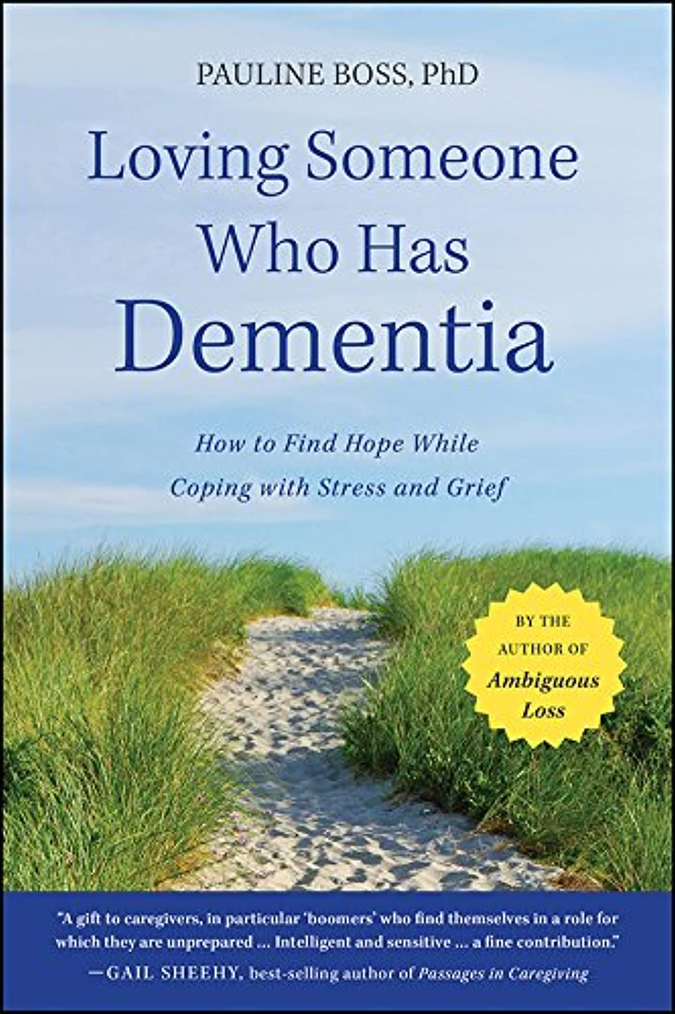 委任リーンクールLoving Someone Who Has Dementia: How to Find Hope while Coping with Stress and Grief