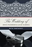 The Wedding of Jessica Packwood and Lucius Vladescu