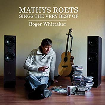 Mathys Roets Sings the Very Best of Roger Whittaker