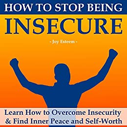 Do become why insecure people 6 Reasons