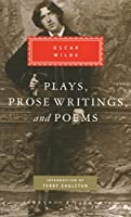 Plays, Prose Writings And Poems (Everyman's Library Classics)